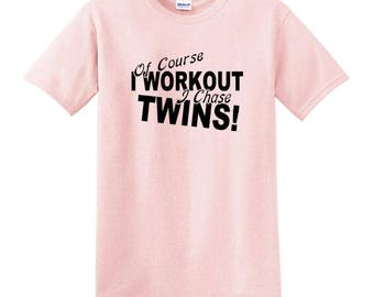 I Chase Twins T-Shirt, Mother of Twins Tee, Mom of Twins TShirt, Mother of Twins Gift, Twins Baby Shower Gift