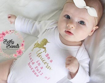 Be a Unicorn in a field full of horses top/onesie
