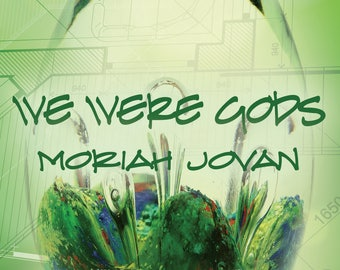 WE WERE GODS by Moriah Jovan (ebook)
