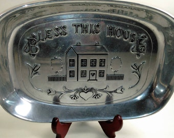 "Wilton Armetale Pewter Dish/""Bless This House""/Small Bread Tray/Great Used Condition (F)"