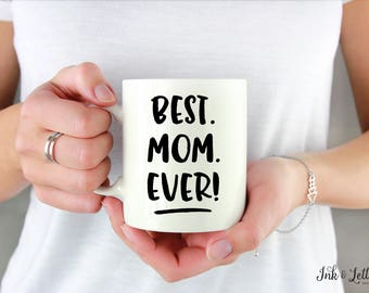 Gift for Mom - Mother's Day Gift - Birthday Gift for Mom - Typography Mug - Gift for Her - Birthday Gift - Coffee Cup - Best Mom Ever Mug