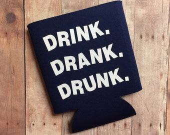 DRINK DRANK DRUNK Can Cooler, Funny Beer Can Cooler, Gift