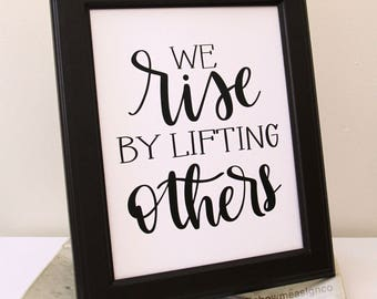 Gift for Boss | We Rise by Lifting Others| Gift for Teacher | Inspirational Print | Instant Download | Digital Art | Typography Printable