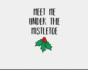 meet me under the mistletoe christmas svg dxf jpeg png file stencil monogram frame silhouette cameo cricut clip art commercial use