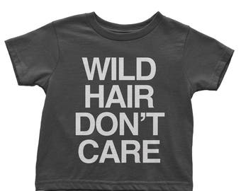 Wild Hair Don't Care kid's t-shirt messy hair funny statement