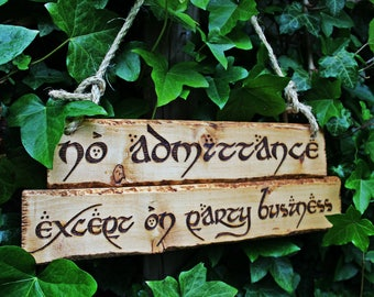 Lord of the Rings No Admittance Except on Party Business Bilbo Bagend Sign Pyrography Wood Burning Jute Rope Interior Exterior LOTR Decor