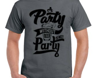 A Party Without Beer Mens Funny Beer Drinking Party T-Shirt BBQ Stag Do Birthday 2412