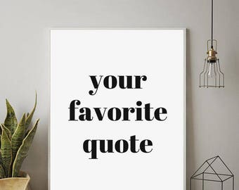 Bon Custom Quote Print, Custom Print, Personalized Print, Custom Wall Art,  Printable Custom