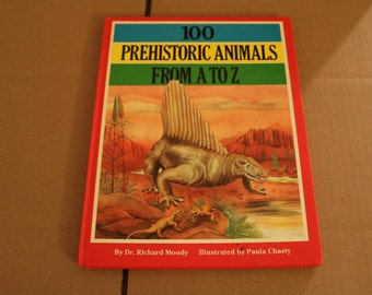 Vintage New 100 Prehistoric Animal From A To Z, Dr. Richard Moody