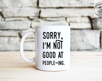 Introvert Mug - Funny Mug - Not Good At Peopleing - Introvert Gift - Coffee Mug - Mug - Inspirational Mug - People Mug - Dishwasher safe