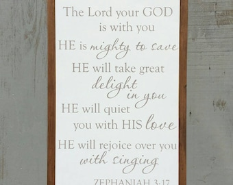 Zephaniah 3:17 wood sign, Christian Scripture Rustic Wall Art wooden sign Bible verse rustic decor Mighty to Save Lord your God is with you