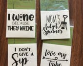 Vinyl Decals, sayings for wine, sayings for coffee, mug decals, wine glass decals, funny sayings, humor