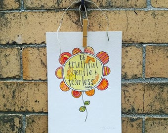"Original ""Be truthful, gentle, and fearless."" Watercolor Quote Wallhanging"