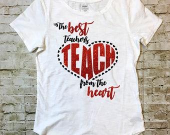 The Best Teachers TEACH from the Heart T-shirt/Raglan