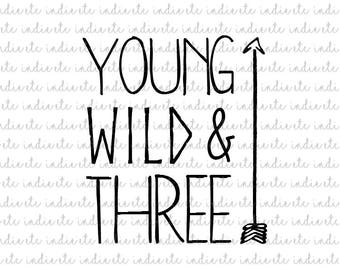 Young Wild and Three Digital File With Arrow (svg, dxf, png, jpeg)