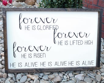 Forever He is Glorified, Forever He is Lifted High, Forever He is Risen, He is Alive/ Rustic Wall Decor/ Wood Signs/Framed Wood Sign