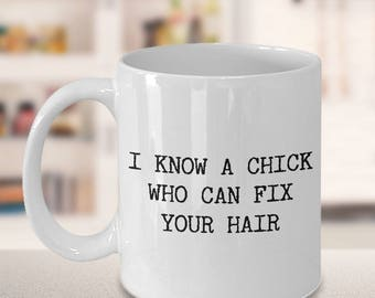 Hairstylist Assistant Gifts, Hairstylist Gift Ideas for Women - I Know a Chick Who Can Fix Your Hair Coffee Mug Ceramic Tea Cup