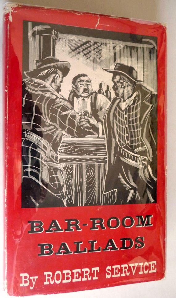 Bar-Room Ballads: A Book of Verse 1940 by Robert Service - 1st Edition Hardcover HC /w Dust Jacket - Poetry Poems