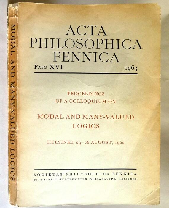 Modal and Many-Valued Logics, Helsinki Preccedings Colloquium, 1962. [Acta Philosophica Fennica, Fasc. XVI. 1963]