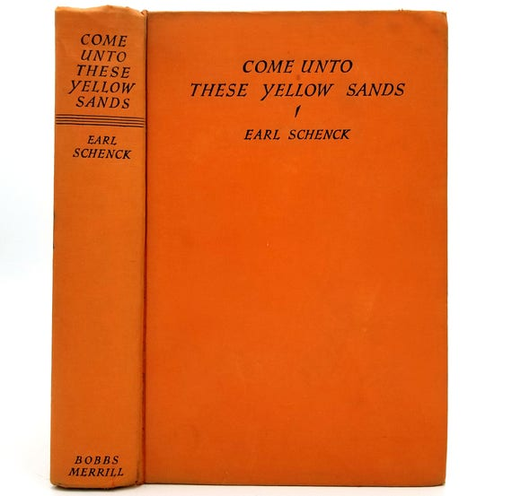 Come Unto These Yellow Sands by Earl Schenk 1940 Hardcover HC - Bobbs Merrill - Pacific Islands