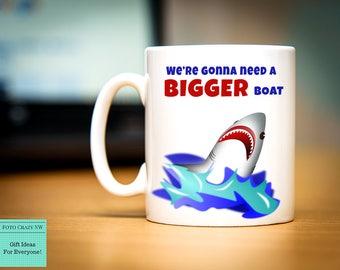 Jaws Inspired Mug   Quotes   Thiller   Movie Mug   We're Gonna Need A Bigger Boat