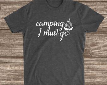 Camping T-shirt - Camping I Must Go - Dark Heather Grey - Camping Shirts - Women's Camp Shirts