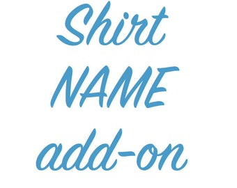 Shirt NAME add-on, Personalize your shirt