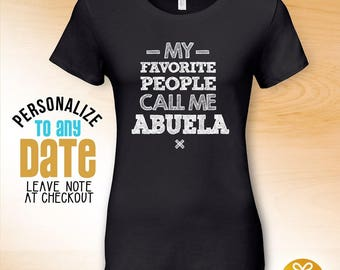 My Favorite People Call Me Abuela, Abuela Gift, Abuela Birthday, Abuela tshirt, Abuela Gift Idea,