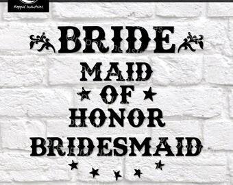 Bridal Party Svg, Bachelorette Party, Bachelorette Svg, Bride, Bridesmaid Svg, Bride Svg, Bridal Party Shirts, Dxf, Svg Files for Cricut