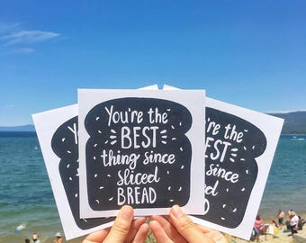 You're the best thing since sliced bread - card