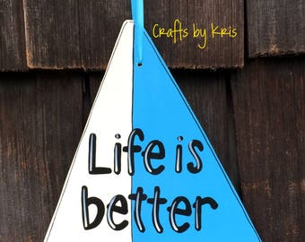 Life is better on the boat wood sign, sailboat, lake door hanger, summer, decoration