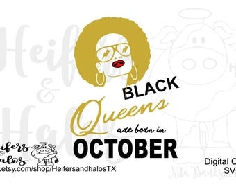 Black Queens are born in October digital cut file, svg, pdf, png, eps, dxf, studio3, great for t-shirts, decals, yeti cups, and other design
