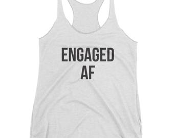 Engaged AF Tank - Bride to Be, Wedding Workout Tank, Just Engaged, Feyonce Top