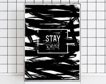 Stay Weird Poster Stay Weird print Minimalistic poster Weird gifts Humor printable Handwritten print Positive poster  Stay weird quote