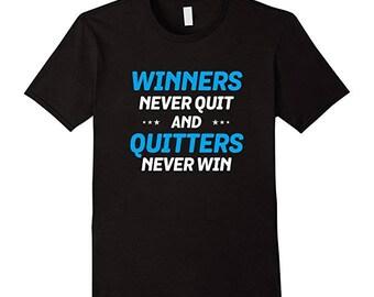 Motivational T Shirt Gift - Inspirational Tee Shirt - Hustle Shirt Gift - Winners Never Quit and Quitters Never Win