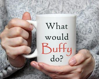 Buffy Mug - Ceramic Mug - Tea Cup - Coffee Mug