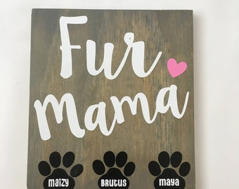 Fur mama gift for dog lover gift for cat lover gift for animal lover cat sign dog sign pets sign pet sign
