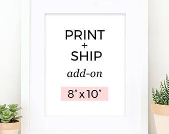 Print and Ship add-on, Printed Wall Art, 8x10 Print, Home Decor, Physical Print
