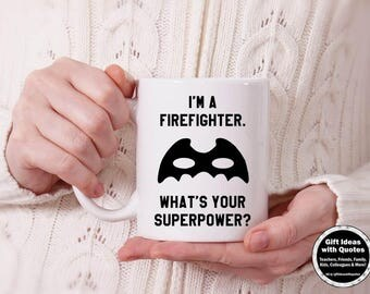 Firefighter Gift, I'm a Firefighter What's Your Superpower? Firefighter Mug, Christmas Gift, Firefighter Coffee Mug, Firefighter Coffee Cup