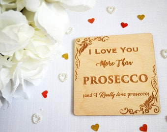 I Love You More Than Prosecco Coaster - Home Gift - Valentine's Gift - Prosecco Lover - Alcohol Gift - Wooden Gift - Home Decor