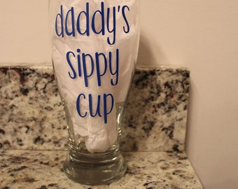Daddy's Sippy Cup Pilsner glass, Beer Mug, Dads Cup, Father, Father's Day, Beer Glass