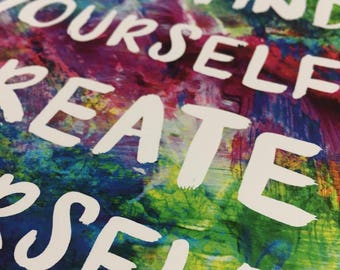 "Colourful Acrylic Life Quote ""Don't Just Find Yourself, Create Yourself"" High Quality Glossy Print"