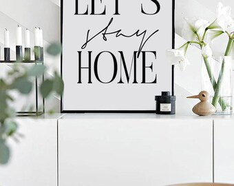 Let's stay home Print, Scandinavian Poster, Affiche Scandinave, Home Printable Entryway Poster, Bedroom Decor,  Motivational Print, 70x50 cm