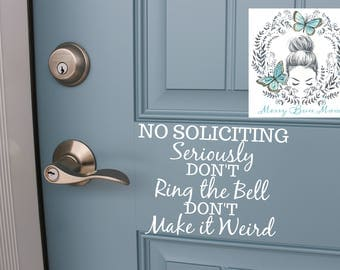 No Soliciting decal... Seriously, Don't Make it Weird