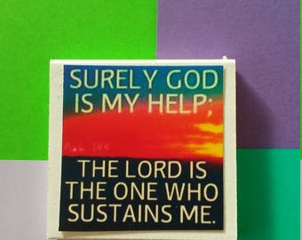 Surely God is my help...magnet
