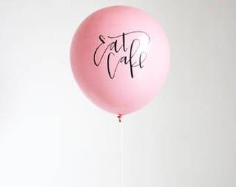 Pink BALLOONS, Calligraphy Eat Cake Balloons