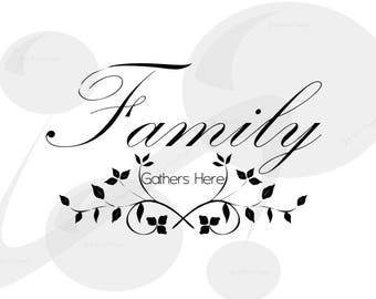 Family SVG Sayings - Gather SVG - Family Cut File - SVG Family - Svg Designs Sayings - Family Sign Svg - Cricut Designs - Vinyl Designs