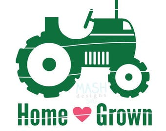 Home Grown svg, tractor svg, farmer svg, country svg, country baby shower svg, southern svg, svg for baby