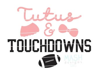 Tutus and Touchdowns svg, football sister svg, football baby girl svg, little sister svg, game day svg, football svg, football sayings svg