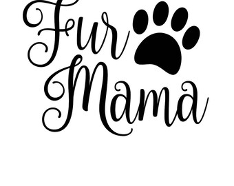 Fur Mama Paw SVG/PNG/DXF
